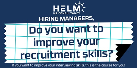 Do You Want to Improve your Recruitment Skills? - For Hiring Managers Only tickets