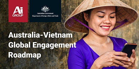 Series 4 - Take Advantage of FTA to Grow Your Business with Vietnam tickets