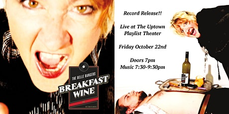 "The Belle Rangers ""Breakfast Wine"" Record Release Concert tickets"