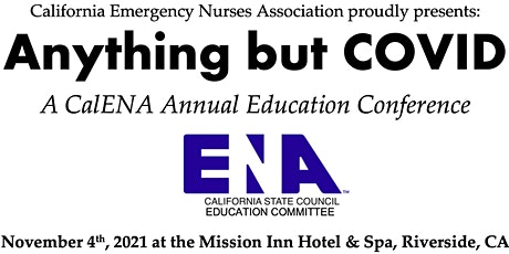 """California ENA """"Anything But COVID""""  Conference tickets"""