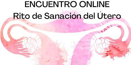 """""""Rito de Sanación del Útero"""" tickets"""