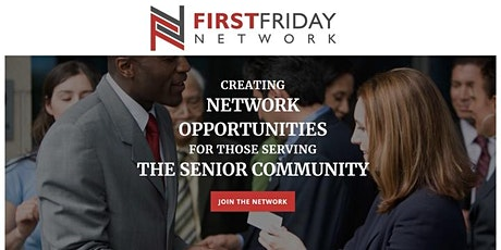 First Friday Network - For Those Serving The Senior Community tickets