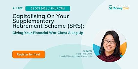 Webinar: Capitalising On Your Supplementary Retirement Scheme (SRS) tickets