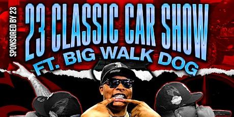 23 Classic Car Show /Concert Featuring BigWalkDog tickets