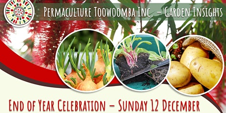 End of Year Celebration - Permaculture Toowoomba Inc. tickets