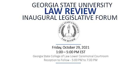 The Georgia State University Law Review's Inaugural Legislative Forum tickets