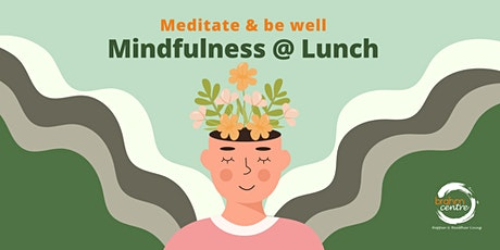 FREE Mindfulness @ Lunch sessions in October 2021 tickets