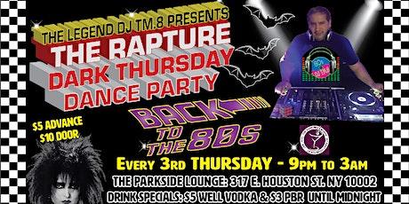 DJ TM.8's The Rapture Thursday Dark 80s Dance Party @ The Parkside Lounge! tickets