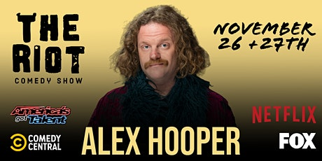 The Riot Comedy Show presents Alex Hooper (Netflix, Comedy Central, AGT) tickets