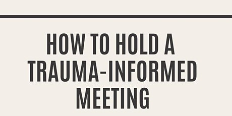 How to Hold a Trauma Sensitive Meeting tickets