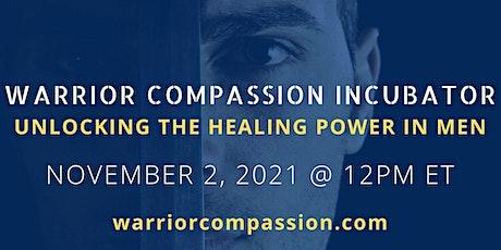 Incubator: Unlocking the Healing Power in Men Tickets