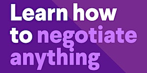 Learn how to negotiate anything - 3 parts - Oct 8, 15,...