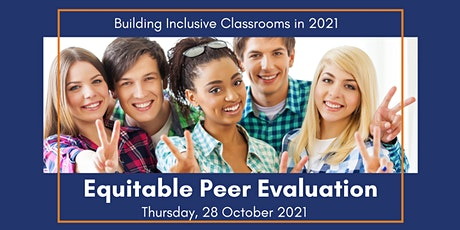 Equitable Peer Evaluation: Building Inclusive Classrooms in 2021 tickets