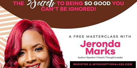 """FREE MASTERCLASS - """"5 SECRETS TO BEING SO GOOD YOU CAN'T BE IGNORED"""" tickets"""