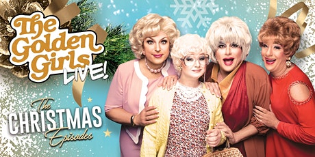The Golden Girls Live! The Christmas Episodes - Nov 27th at 8pm tickets