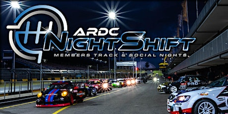 NIGHTSHIFT ARDC Members Social and Track Night tickets