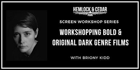 Workshopping Bold & Original Dark Genre Films (online) tickets