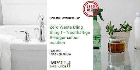 ONLINE Workshop Zero Waste Bling Bling 1 –  Reiniger selber machen tickets