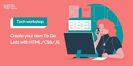 Tech Workshop - Create your own To-Do Lists with HTML/CSS/JS! tickets
