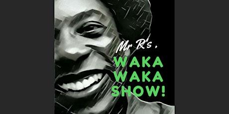The Waka Waka Show tickets