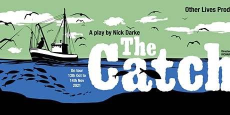 The Catch - a great new play by Nick Darke tickets