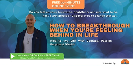 """Free Online Event """"How to breakthrough when you're feeling behind in life"""" tickets"""