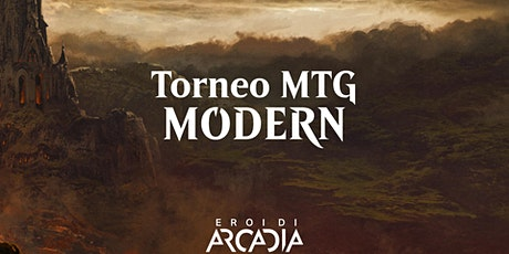 Torneo MTG Modern Lunedì  25 Ottobre biglietti