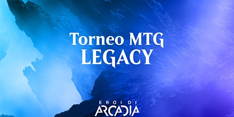 Torneo MTG Legacy Venerdì 22 Ottobre biglietti