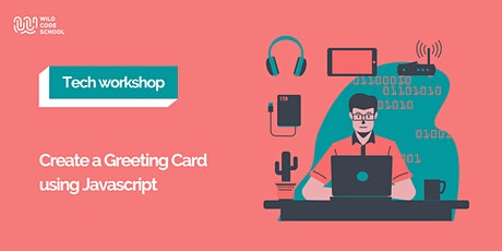 Tech Workshop - Create a Greeting Card using Javascript! tickets