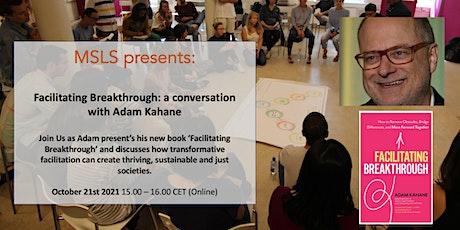 Facilitating Breakthrough: a conversation with Adam Kahane tickets