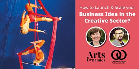 How to Launch & Scale your Business Idea in the Creative Sector tickets