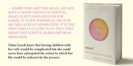 Q&A with Claire Lynch, author of Small: On Motherhoods (2021) tickets