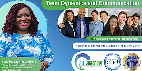 Team Dynamics & Communication-The art of working together in the new world tickets