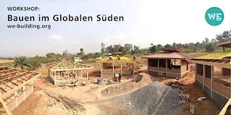 Workshop: Bauen im Globalen Süden Tickets