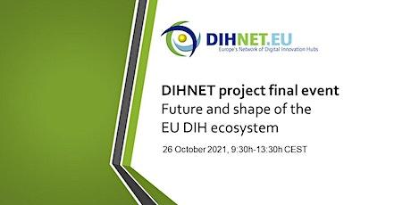 Save the Date! DIHNET.EU Final Event tickets