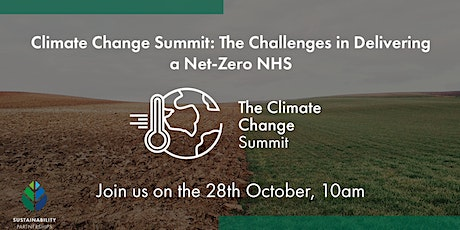 Climate Change Summit: The Challenges in Delivering a Net-Zero NHS tickets