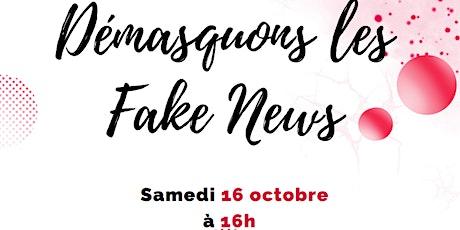 Démasquons les fake news ! billets