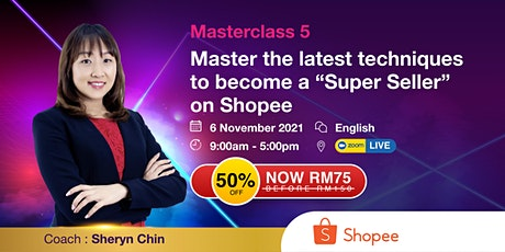 """MC 5 - Master the latest techniques to become a """"Super Seller"""" on Shopee tickets"""