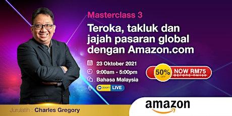 MC 3 - Teroka, takluk dan jajah pasaran global dengan Amazon.com tickets