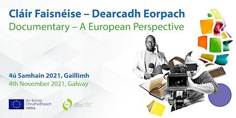 Cláir Faisnéise - Dearcadh Eorpach | Documentary - A European Perspective tickets
