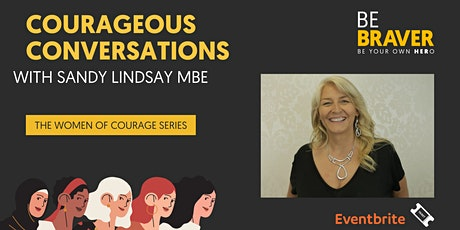 Courageous Conversations: The Practice of Courage as a Woman in Leadership tickets