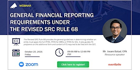 General Financial Reporting Requirements under The Revised SRC Rule 68 tickets