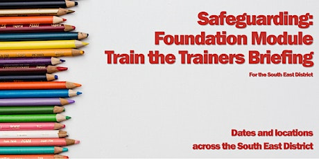 Safeguarding: Foundation Train the Trainers Briefing (Online) tickets