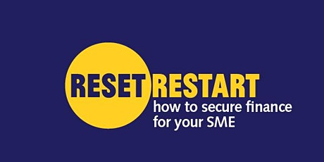 Reset. Restart: how to secure finance for your SME tickets