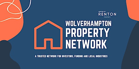Wolverhampton Property Network  - Monthly Property Networking Event tickets