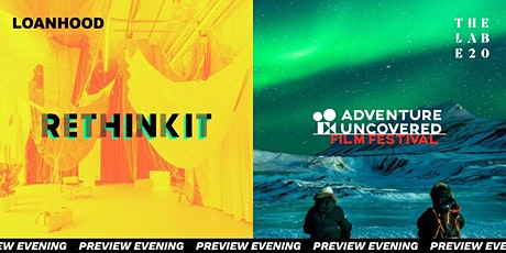 LOANHOOD X ADVENTURE UNCOVERED + RETHINKIT EXHIBITION PREVIEW NIGHT tickets