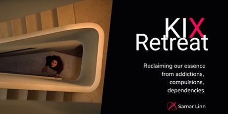 KIX Retreat | Reclaiming our essence from addictions Tickets