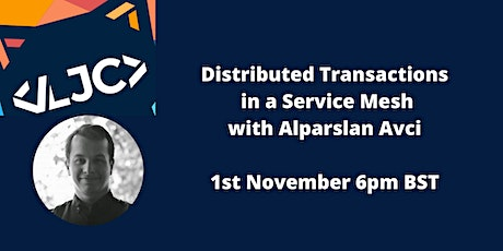 LJC Distributed Transactions in a Service Mesh tickets