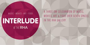INTERLUDE FESTIVAL at The RHA Gallery  -  October Bank...