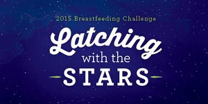 2015 Breastfeeding Challenge: Latching with the Stars